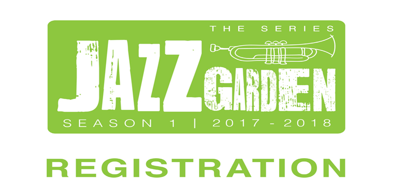 JAZZ GARDEN SERIES - EPISODE 2 (Registration)