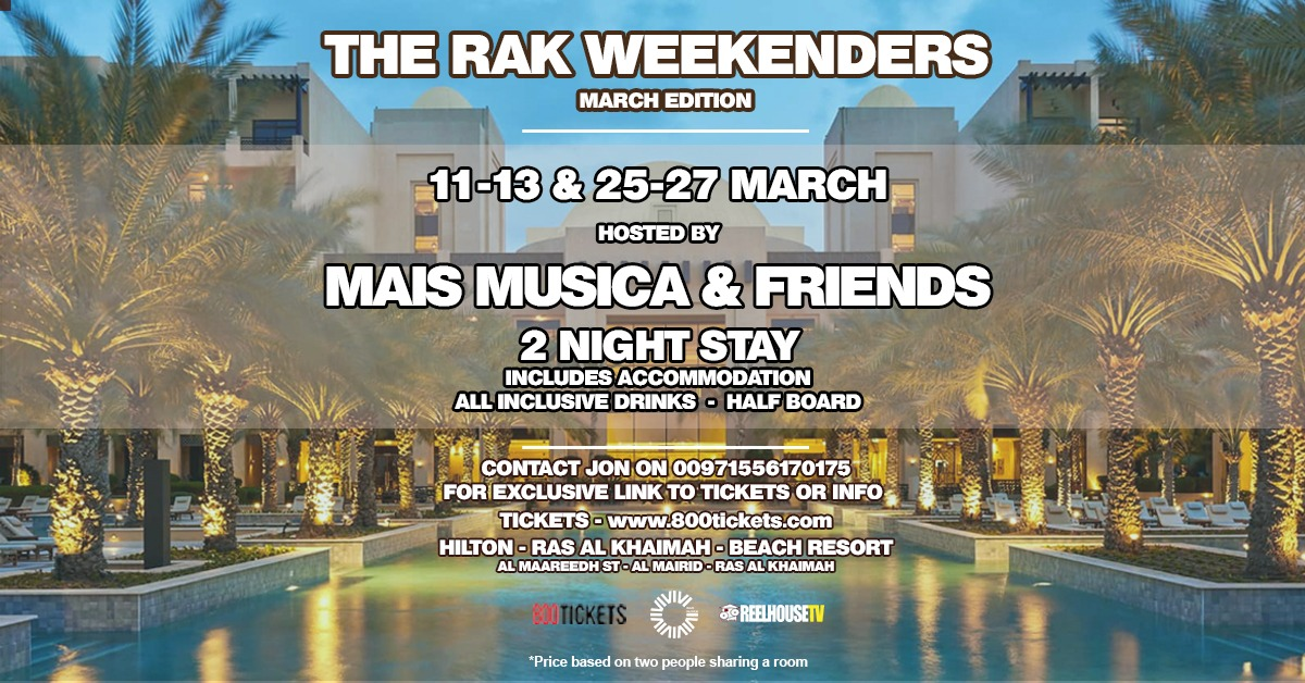 THE RAK WEEKENDERS - March Edition